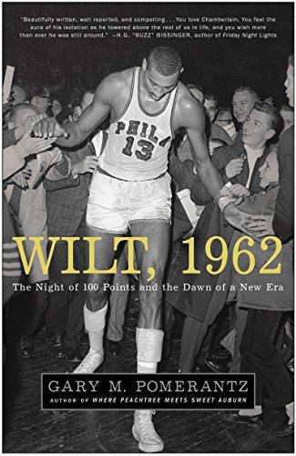 Wilt, 1962 The Night of 100 Points and the Dawn of a New Era [Pomerantz, Gary M.] (Tapa Blanda)