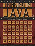 Thinking in Java: The Definitive Introduction to Object-Oriented Programming in the Language of the World-Wide Web, 3rd Edition