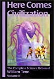 Here Comes Civilization: The Complete Science Fiction of William Tenn, Volume 2
