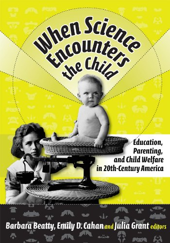 - When Science Encounters the Child: Education, Parenting, and Child Welfare in 20th-Century America (Reflective History Series)