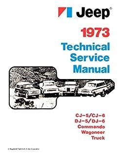 fully illustrated 1973 jeep factory repair shp service manual rh amazon com Jeep CJ Rebuilders Manual 1972 jeep commando service manual