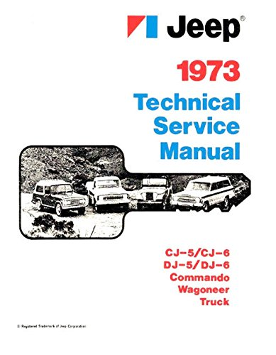 FULLY ILLUSTRATED 1973 JEEP FACTORY REPAIR SHP & SERVICE MANUAL - INCLUDES CJ-5, CJ-6, Cherokee, Wagoneer and Truck