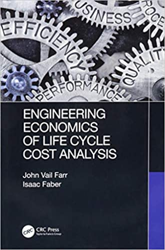 Engineering Economics Of Life Cycle Cost Analysis John Vail Farr