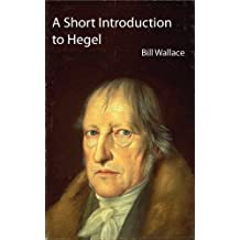 A Short Introduction to Hegel (Illustrated)