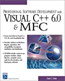 Professional Software Development with Visual C++ 6.0 & MFC (With CD-ROM) (Programming Series)
