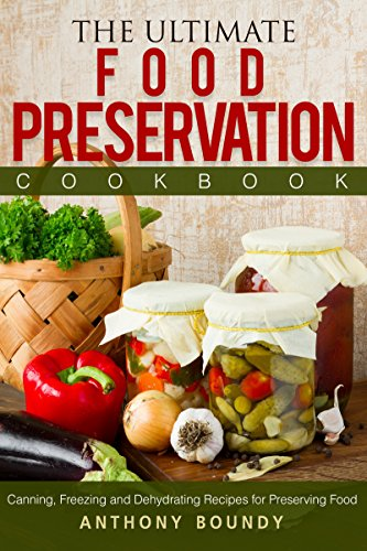 The Ultimate Food Preservation Cookbook: Canning, Freezing and Dehydrating Recipes for Preserving - Blackberry Wine Wild