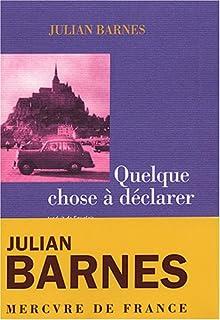 Quelque chose à déclarer, Barnes, Julian