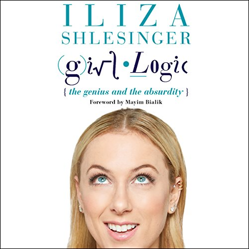 Girl Logic: The Genius and the Absurdity cover
