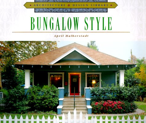 April Design - Architecture and Design Library: Bungalow Style (Arch & Design Library)