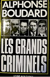 Les grands criminels, Boudard, Alphonse