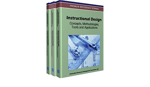 Instructional Design Concepts Methodologies Tools And