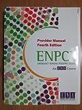 img - for Emergency Nursing Pediatric Course: Provider Manual (Enpc) book / textbook / text book
