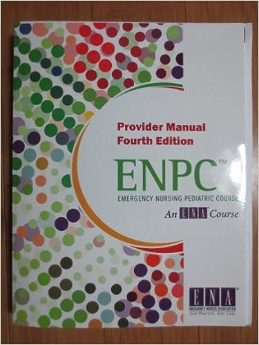 Emergency nursing pediatric course provider manual enpc emergency nursing pediatric course provider manual enpc 4th edition fandeluxe Choice Image