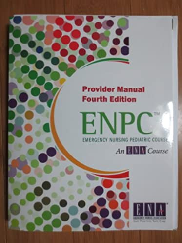 emergency nursing pediatric course provider manual enpc rh amazon com Enpc Triangle Enpc Test Questions and Answers