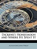 Dickens's Honeymoon and Where He Spent It