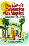 img - for The Dog Lover's Companion to Los Angeles: Including Ventura, L.A., Orange, San Bernardino, and Riverside Counties (Dog Lover's Companion Guides) book / textbook / text book