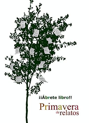 Amazon.com: Primavera de relatos (Spanish Edition) eBook: Jilguero, Ismael Manzanares, Alejandro Diego, Fedor Yanine, Carlos Roncero, Rafael González, ...