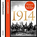 1914: History in an Hour | Rupert Colley