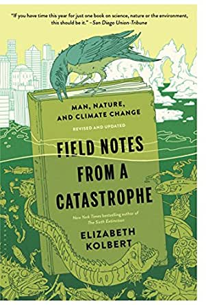 Field Notes from a Catastrophe: Man, Nature, and Climate Change ...