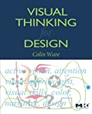 img - for Visual Thinking for Design (Morgan Kaufmann Series in Interactive Technologies) book / textbook / text book