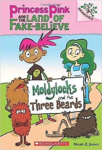 Amazon moldylocks and the three beards a branches book amazon moldylocks and the three beards a branches book princess pink and the land of fake believe 1 9780545638395 noah z jones books fandeluxe Images