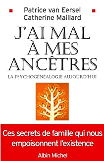 Book's Cover ofJ'ai mal à mes ancêtres : La psychogénéalogie aujourd'hui
