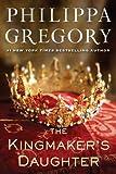"""""""The Kingmaker's Daughter (The Cousins' War)"""" av Philippa Gregory"""