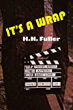 It's a Wrap, H. H. Fuller, 0595246079
