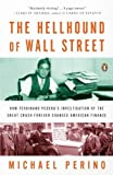 The Hellhound of Wall Street: How Ferdinand Pecora's Investigation of the Great Crash Forever Changed American Finance by Perino Michael (2011-09-27) Paperback