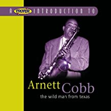 Proper Introduction to Arnett Cobb: the Wild Man from Texas