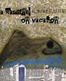 A Sardine on Vacation, Robert Castle, 1933132167