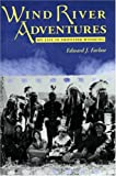 Wind River Adventures, Edward J. Farlow, 0931271460