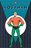 img - for Aquaman, The - Archives, Volume 1 (Archive Editions (Graphic Novels)) book / textbook / text book