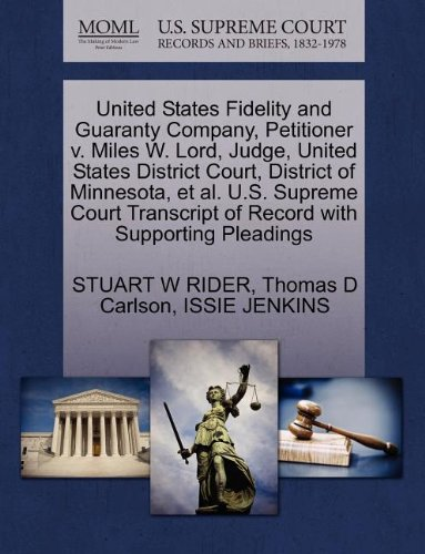 United States Fidelity And Guaranty Company  Petitioner V  Miles W  Lord  Judge  United States District Court  District Of Minnesota  Et Al  U S      Of Record With Supporting Pleadings