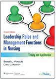 Leadership Roles and Management Functions in Nursing: Theory and Application