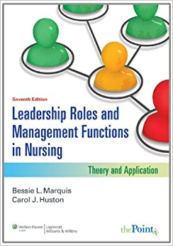 Bessie L. Marquis - Leadership Roles And Management Functions In Nursing: Theory And Application