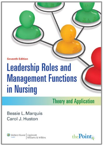 Leadership Roles and Management Functions in Nursing: Theory and Application (Marquis, Leadership Roles and Management Functions in Nursing)