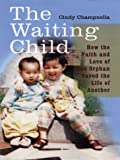 The Waiting Child, Cindy Champnella, 0786257032