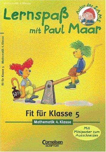 Lernspaß mit Paul Maar. Mathematik 4. Klasse. Fit für Klasse 5