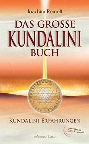 Das große Kundalini-Buch. Kundalini-Erfahrungen