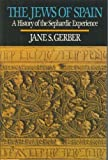 img - for The Jews of Spain: A History of the Sephardic Experience by Jane S. Gerber (1992-11-02) book / textbook / text book
