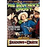 Crabbe, Buster Double Feature: His Brothers Ghost (1945) / Shadows of Death