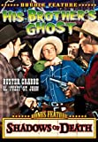 Crabbe, Buster Double Feature: His Brothers Ghost (1945) / Shadows of Death (1945)