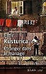 Étranger dans le mariage par Kusturica