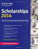Kaplan Scholarships 2014, Kaplan Publishing Staff and Reference Service Press Staff, 1618650610