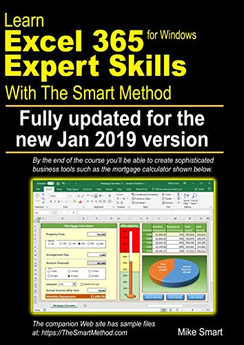 Learn Excel 365 Expert Skills with The Smart Method: First Edition: updated for the January 2019 Semi-Annual version 1808 ()