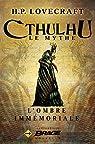 Cthulhu, Le Mythe : L'Ombre immémoriale par Lovecraft