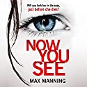 Now You See Audiobook by Max Manning Narrated by Nick Underwood