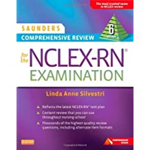 Saunders Comprehensive Review for the NCLEX-RN¶© Examination, 6e: Written by Linda Anne Silvestri, 2013 Edition, (6th Edition) Publisher: Saunders [Paperback]