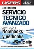 Servicio Técnico Avanzado: Notebooks y netbooks